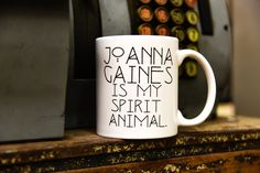 JOANNA GAINES IS MY SPIRIT ANIMAL Mug I need this !!!