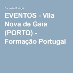 EVENTOS - Vila Nova de Gaia (PORTO) - Formação Portugal
