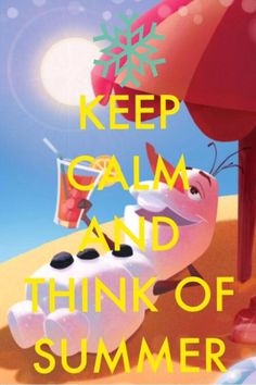 When I finally do what frozen things do in summer! Quote: keep calm and think of summer. Olaf Party, Frozen Party, Frozen Birthday, Keep Calm Posters, Keep Calm Quotes, Olaf Frozen Quotes, Summer Of Love, Summer Fun, Olaf Summer