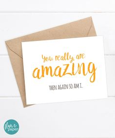 Funny Card I Love You Snarky Greeting Awkward Saying Really Are Amazing Then Again So Am