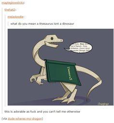 what do you mean a theasaurus isnt a dinosaur?