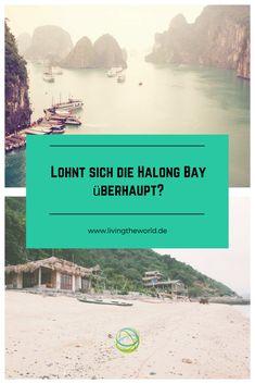Lohnt sich die Halong Bay überhaupt oder ist sie wirklich touristisch völlig überlaufen?