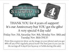 Come celebrate 4 years with us and SAVE BIG!! Check out this coupon, we never do sales!! www.studio11boutique.com