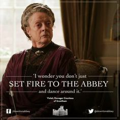 """Downton Abbey"": Gotta love Maggie Smith. She steals the show!"