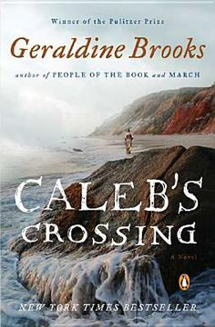 """Caleb's Crossing"" by Pulitzer Prize winner Geraldine Brooks. Now available in paperback."