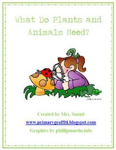 What Plants and Animals Need-website with lots of freebies