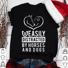 Easily Distracted By Dogs And Horses shirt sweater hoodie longsleeve - Horse Tshirt - Fashionable horse tshirts for sales - Easily Distracted By Dogs And Horses shirt Horse Shirt, Dog Shirt, Funny Shirts Women, Clothes Horse, Horse Clothing, Cute Horses, Equestrian Outfits, Shirts With Sayings, Sweater Hoodie