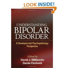 Understanding Bipolar Disorder: A Developmental Psychopathology Perspective: David J. Miklowitz PhD,Dante Cicchetti PhD: 9781606236222: Amazon.com: Books