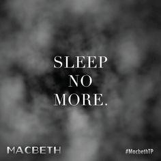 """Sleep No More."" #MacbethTP #sleepnomore #shakespeare"