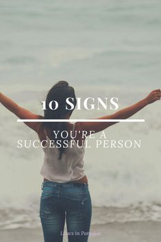 Are you a successful person? Are you working on setting yourself up for success by improving your mindset? How many of these signs are true for you?