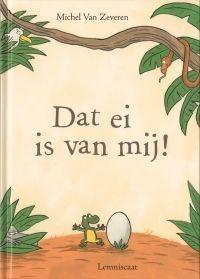Lemniscaat NL » Jeugd » Prentenboeken » Titels » Dat ei is van mij! Ranger, Michel, Vans, School, Books, Pictures, Library Catalog, Tarzan, Search Engine