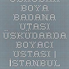 Üsküdar Boya Badana Utası Üsküdarda Boyacı Ustası   İstanbul Boyacı ustası badana boya ustası