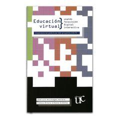 Educación virtual usando televisión digital interactiva – José Luis Arciniegas H. y Franco Arturo Urbano O – Universidad del Cauca www.librosyeditores.com Editores y distribuidores.