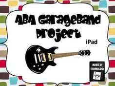 iPad GarageBand ABA Composition ProjectiPad GarageBand ABA Composition Project- Step-by-Step directions on how to compose a song in ABA form in the GarageBand app for the iPad. Directions include words AND pictures to help guide students.