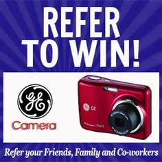 REFER a Friend, Family Member or Colleague to Win a GE Digital camera #winacamera #refertowin