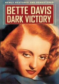 Dark Victory (1939). One of my top 10 favorites. Bette Davis at her best, Geraldine Fitzgerald, George Brent, Humphrey Bogart.