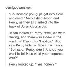 *blinks than facepalms* Really Percy? Really? *Stops and starts to laugh* PERSASSY STRIKES AGAIN!     Wait... What would Annabeth do why she finds out?