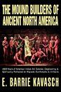 The Mound Builders of Ancient North America by E. Barrie Kavasch