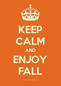 Keep Calm and Enjoy #Fall, #autumn
