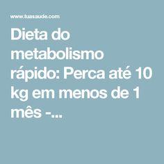 Dieta do metabolismo rápido: Perca até 10 kg em menos de 1 mês -...
