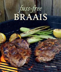 Fuss-free Braais by Hilary Biller, PDF Easy Dinner Recipes, Easy Meals, Easy Recipes, Lamb Chop Recipes, South African Recipes, Chops Recipe, Food To Make, Making Food, Pork