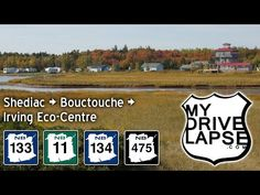 Scenic drive north of Shediac: Bouctouche, Irving Eco-Centre - YouTube