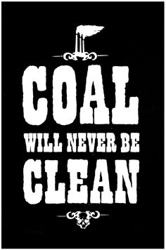 Climate Prints | Coal Will Never Be Clean