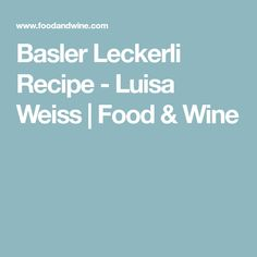 Basler Leckerli Recipe - Luisa Weiss | Food & Wine