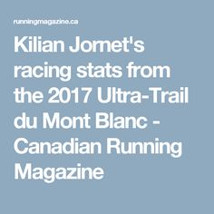 Kilian Jornet's racing stats from the 2017 Ultra-Trail du Mont Blanc - Canadian Running Magazine