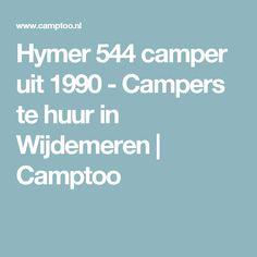 Hymer 544 camper uit 1990 - Campers te huur in Wijdemeren | Camptoo