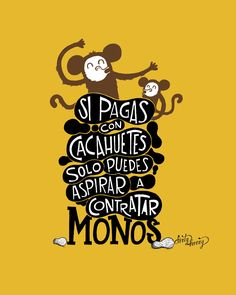 """""""Si pagas con cacahuetes solo puedes aspirar a contratar monos"""" vía @clintdirtyharry"""