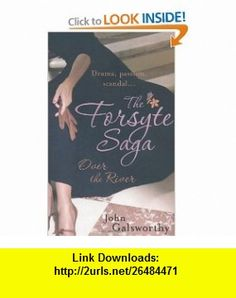 The Forsyte Saga Over the River (9780755340934) John Galsworthy , ISBN-10: 0755340930  , ISBN-13: 978-0755340934 ,  , tutorials , pdf , ebook , torrent , downloads , rapidshare , filesonic , hotfile , megaupload , fileserve The Forsyte Saga, John Galsworthy, Over The River, Scandal, Pdf, Tutorials, Night, Wizards, Teaching