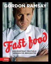 Fast food av Gordon Ramsay (Innbundet)