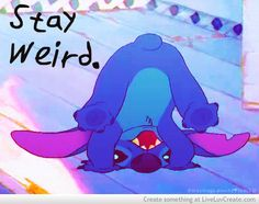 Stay Weird #forsmiles