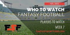 Players to Watch Week 7 2014 NFL Fantasy Football