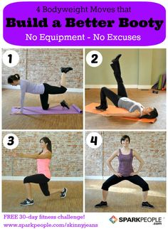 4 Bodyweight Exercises to Tone Your Butt. Click for full exercise instructions, reps, etc. | via @SparkPeople #fitness #workout #glute #booty #TeamSkinnyJeans