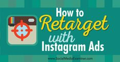 How to Retarget With Ads : Social Media Examiner Online Marketing Tools, Marketing Articles, Viral Marketing, Internet Marketing, Social Media Marketing, Digital Marketing, Marketing Strategies, Facebook Business, Online Advertising