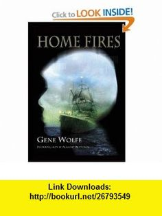 Home Fires [jhc] (9781848631304) Gene Wolfe, David Gentry , ISBN-10: 1848631308  , ISBN-13: 978-1848631304 ,  , tutorials , pdf , ebook , torrent , downloads , rapidshare , filesonic , hotfile , megaupload , fileserve