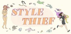 CLICK FOR MORE STYLE THIEF