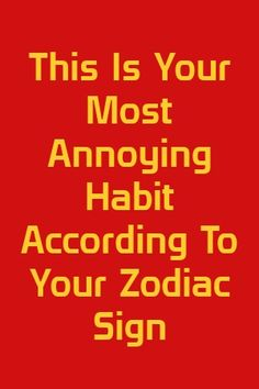 ga writes about This Is Your Most Annoying Habit According To Your Zodiac Sign Zodiac Sign Facts, Zodiac Quotes, Astrology Signs, Relationship Jokes, Relationships Love, Zodiac City, Zodiac Love, Zodiac Stories, Teaching Manners