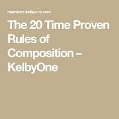 The 20 Time Proven Rules of Composition – KelbyOne