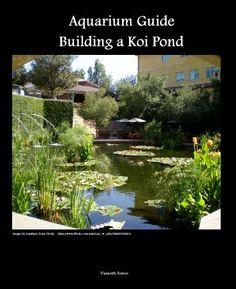 Aquarium Guide - Building a Koi Pond by Vasanth Simon. $2.99. http://notloseyourself.com/show/dpufj/Bu0f0j8oBiMe0yAdWyWc.html