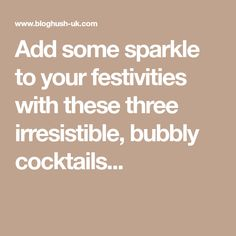 Add some sparkle to your festivities with these three irresistible, bubbly cocktails. Hush Hush, Bubbles, Cocktails, Sparkle, Ads, Let It Be, Wine, Craft Cocktails, Cocktail