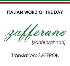 Zafferano - Saffron | Learn Italian one word at a time, and taste real Italy one dinner a month - www.basilico.me -