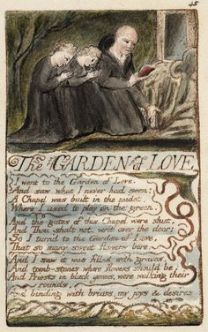 'The Garden of Love', plate 45 from 'Songs of Innocence and of Experience' by William Blake William Blake Poems, Songs Of Innocence, English Poets, Writing Fantasy, Book Layout, Classic Literature, Book Design, Printmaking, Painting