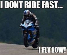 I fly low. I fly low. Motorcycle Memes, Female Motorcycle Riders, Motorcycle Bike, Motorcross Bike, Bike Humor, Bike Quotes, Dirtbikes, Super Bikes, Bike Life