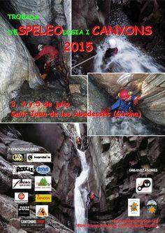 Trobada D'espeleología i Canyons (Sant Joan de les Abadesses-Ripollés-Girona; 3, 4 i 5 de juliol de 2015)