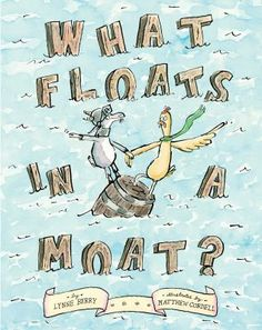 What Floats in a Moat? by Lynne Berry. While trying to cross a moat, Archimedes the Goat and Skinny the Hen learn why objects sink or float. Science Activities For Kids, Science Lessons, Teaching Science, Science Experiments, Science Ideas, Mad Science, Preschool Science, Teaching Ideas, Sink Or Float