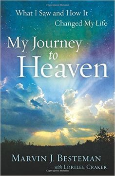 Amazon.com: My Journey to Heaven: What I Saw and How It Changed My Life (9780800721220): Marvin J. Besteman, Lorilee Craker: Books