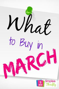 What To Buy In March: Learn how to find the best deals on food, household items, clothes and other goods!